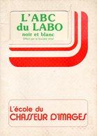 Photographie : L'ABC Du Labo Noir Et Blanc Par Agrandisseurs Ahel (ISBN 290112402X) - Photographie