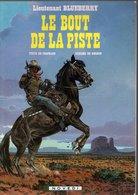 B.D.BLUEBERRY - LE BOUT DE LA PISTE - 1986 - Blueberry