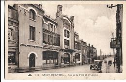 CPSM  En  PF  Et  En  NB   De  SAINT-QUENTIN (02)  -  Rue  De  La  Fère  Et  Le  Casino   //   TBE - Saint Quentin
