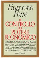 1988 - Francesco Forte - Il Controllo Del Potere Economico - Sugarco - Società, Politica, Economia