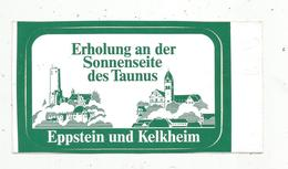 Autocollant , Grand Modéle , 165 X 90. Allemagne ,Hesse , EPPSTEIN Und KELKHEIM ,frais Fr 1.45 E - Autocollants
