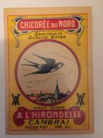 1 Etiquette Ancienne De CHICOREE DU NORD - A L'HIRONDELLE - CAMBRAI - Etiquettes