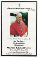 SOUVENEZ VOUS  SON EXCELENCE MONSEIGNEUR MARCEL LEFEBVRE  BRIVE 1991  GENEALOGIE  CARTE DE DECES - Images Religieuses