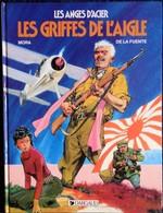 Mora / De La Fuente - Les Anges D'acier - Les Griffes De L'aigle - Dargaud - ( E.O. 1989 ) . - Altri Autori