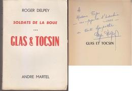 C1   INDOCHINE Roger DELPEY Soldats Boue GLAS ET TOCSIN Dedicace SIGNED Envoi 1952 - Autographed