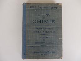 Livre 85 P. Leçons De Chimie Brevet Supérieur, écoles Normales De Mme B. Gauthier-Echard. - Livres, BD, Revues