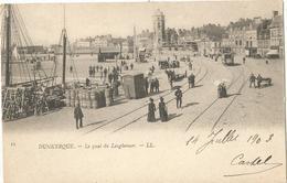 DUNKERQUE - Le Quai Du Leughenaer - Dunkerque