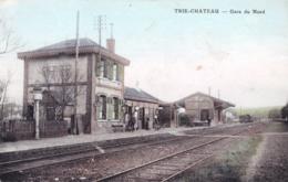 60 - Oise -  TRIE - CHATEAU - Gare Du Nord - Autres Communes