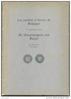BELGIQUE - H. KOOPMAN, Les Cachets à Barres De Belgique 1-7-1849/15-4-1864, Kalmhout, 1975,, 63 Pp. TB Et épuisé  - 9947 - Matasellos
