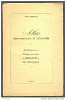 BELGIQUE -Atlas Chronologique Et Descriptif Des Oblitérations Et Marques Postales 'Ambulanst' De Belgique Par Xavier CRE - Filatelie En Postgeschiedenis