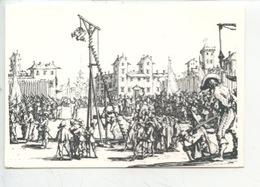Jacques Callot 1592/1635 - L'estrapade Lieure 1348 (détail) Misères Malheurs De La Guerre 1633 (cp Vierge) - Illustratoren & Fotografen