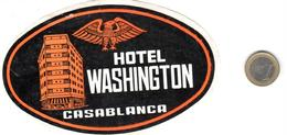 ETIQUETA DE HOTEL  -HOTEL WASHINGTON  CASABLANCA  -MARRUECOS - Adesivi Di Alberghi
