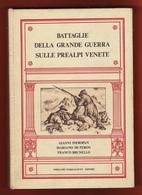 Libro Battaglie Grande Guerra Nelle  Prealpi Venete Di Pieropan De Peron E Brunello 1983 - Guerre 1914-18