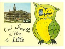 59 - LILLE / C'EST CHOUETTE D'ETRE A LILLE - Lille