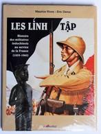 Beau Livre Les Linh Tâp Histoire Des Militaires Indochinois Au Service De La France Maurice Rives Lavauzelle Indochine - Livres