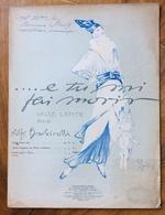SPARTITO MUSICALE VINTAGE ...E TU MI FAI MORIR  Di ALFREDO BARBIROLLI  ED.A.FORLIVESI & C. FIRENZE - Musica Popolare