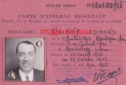 CARTE D'INTERNÉ  DÉPORTÉ RESISTANT + DE COMBATTANT FFI VOLONTAIRE DE LA RESISTANCE  PRIX FIXE - 1939-45