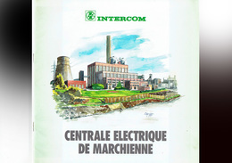 INTERCOM - Centrale Electrique De Marchienne - Fonctionnement De La Centrale Avec Schémas Et Photos Couleurs -   (4471) - Sciences & Technique
