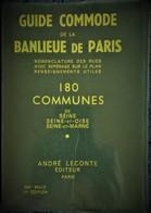 Guide Commode De La Banlieue De PARIS - 180 Communes - André Leconte Éditeur - ( 1965 ) . - Voyages