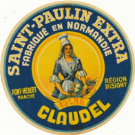 GF 41  -/  ETIQUETTE DE FROMAGE    SAINT PAULIN FAB EN NORMANDIE CLAUDEL  PONT HEBERT    (MANCHE) - Fromage