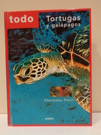 Libro: Todo TORTUGAS Y GALÁPAGOS. Autor Vicenzo Ferri. Ed. Grijalbo Año 2001. - Ciencias, Manuales, Oficios