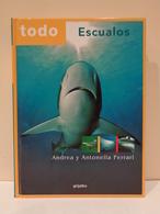 Libro: Todo Escualos. Autores Andrea & Antonella Ferrari. Ed. Grijalbo Año 2001. - Ciencias, Manuales, Oficios