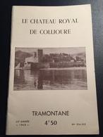 FR66 Revue TRAMONTANE - N°514 515 - 1968 - Le Chateau Royal De COLLIOURE - 62 Pages - Illustré - Bel état - Languedoc-Roussillon