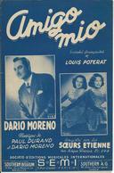Partition De Dario MORENO Soeurs ETIENNE - Amigo Mio - Musique Paul DURAND Dario MORENO - Autres