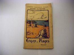 ERQUY PLAGES - TRES RARE GUIDE ILLUSTRE 1930 ILLUSTRATIONS DE LEON HAMONET - PUBS DES COMMERCES D'EPOQUE - Turismo