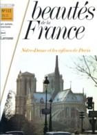 NOTRE DAME ET LES EGLISES DE PARIS   Revue Photos 1982 BEAUTES DE LA FRANCE N° 112 - Géographie
