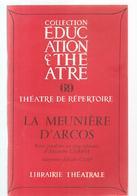Théâtre De Réperoire N°69 La Meunière D'Arcos D'Alexandro Casona Editions Librairie Théâtrale De 1981 - Théâtre