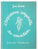 Théâtre L'expression Corporelle Du Comédien Par Jan Doat Editions Librairie Théâtrale Des Années 1980 - Théâtre