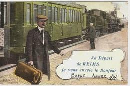 51 - AU DEPART DE REIMS JE VOUS ENVOIE LE BONJOUR - TRAIN - Reims