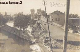 CARTE PHOTO : LE PONT D'ANDREZIEUX APRES LA CRUE DE 1907 INONDATION CATASTROPHE ECROULEMENT 42 LOIRE - Andrézieux-Bouthéon