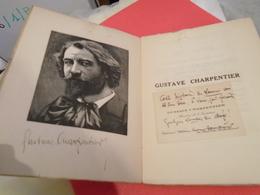 GUSTAVE CHARPENTIER 1931 MARC DELMAS Avec Dédicace + Cdv Avec Envoi. - Musique