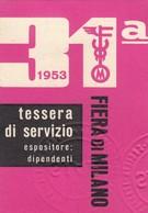 9316-TESSERA DI SERVIZIO-FIERA DI MILANO-1953 - Biglietti D'ingresso