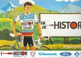 Cycliste: Robert D'Hondt, Equipe De Cyclisme Professionnel: Team Histor Sigma, Belge 1989 - Sports