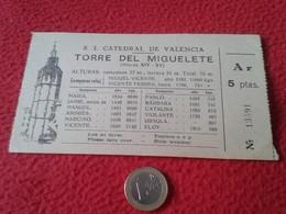 SPAIN TICKET DE ENTRADA BILLETE ENTRY ENTRANCE ENTRÉE S. I. CATEDRAL DE VALENCIA TORRE DEL MIGUELETE AÑOS 60 70 TOWER - Tickets - Entradas