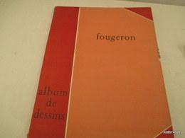 ALBUM De Dessins De FOUGERON - 20 Planches De Dessins -1947 - Numeroté 275 - Format 38 X 28 Cm - Bon état Général - Livres, BD, Revues