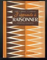 J'apprends à Raisonner - Chatelet Condevaux - 1965 - 352 Pages 21,3 X 16 Cm - Livres, BD, Revues