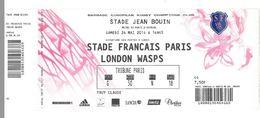 Ticket Rugby Barrage Champions Cup ERC Stade Jean Bouin Paris 24 05 2014 Stade Français / London Wasps - Tickets D'entrée