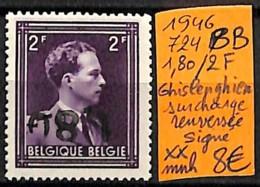 [831822]Belgique 1946 - N° 724Bb, 1,80/2F, Ghislenshien, Surcharge Renversée, Signé, Familles Royales, Rois - Belgique