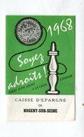 Calendrier 1968 Caisse D'épargne De NOGENT Sur SEINE  Avec Pièce De 5 Franc + Trainel, Palis Et Origny  A    VOIR  !!! - Calendriers