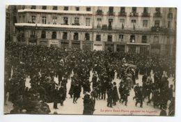44 NANTES La Place Saint Pierre Pendant Les Bagarres 22 Fevriers 1906  écrite Timb Mars 1906    D04 2019 - Nantes