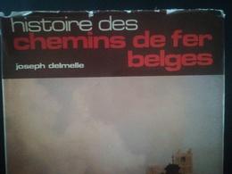 HISTOIRE DES CHEMINS DE FER BELGES PAR J. DELMELLE  VIEUX LIVRE ANNÉE 1977 RÉGIONALISME BELGIQUE - Histoire