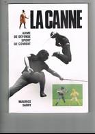 ARTS MARTIAUX FRANCAIS.LA CANNE ARME DE DEFENSE SPORT DE COMBAT.MAURICE SARRY. - Sport