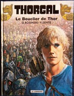 G. Rosinski - Y. Sente - THORGAL 31 - Le Bouclier De Thor - Le Lombard - ( E.O. 2008 ) . - Thorgal