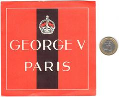 ETIQUETA DE HOTEL  -  GEORGE V  -PARIS - Etiquetas De Hotel