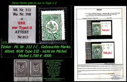 TURKEY ,EARLY OTTOMAN SPECIALIZED FOR SPECIALIST, SEE...Mi. Nr. 312 I C - Nur Type 1-2 -Attest - 1858-1921 Empire Ottoman