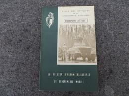 Le Peloton D'Automitrailleuses De Gendarmerie Mobile - Document D'étude - 0/05 - Livres, BD, Revues